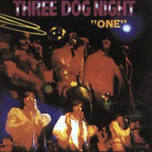 Three Dog Night: One